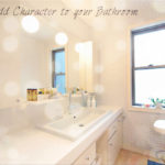 6 Ways To Add Character To Your Bathroom